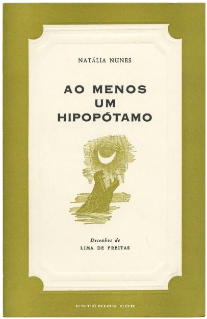 Lima de Freitas 1967 ao menos um hipopótamo..